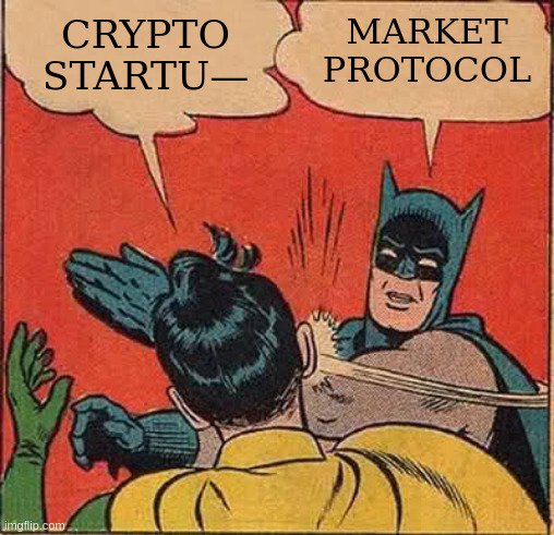 "robin, saying ""crypto startup,"" is interrupted by batman, who slaps him while saying ""market-protocol"""